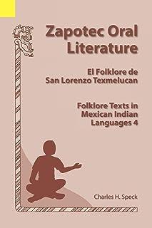 Zapotec Oral Literature: El Folklore de San Lorenzo, Folklore Texts in Mexican Indian Languages 4