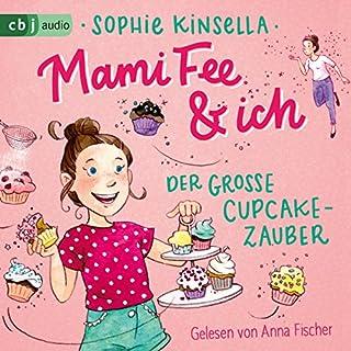 Der große Cupcake-Zauber     Die Mami Fee & ich-Reihe 1              Autor:                                                                                                                                 Sophie Kinsella                               Sprecher:                                                                                                                                 Anna Fischer                      Spieldauer: 1 Std. und 13 Min.     2 Bewertungen     Gesamt 2,5