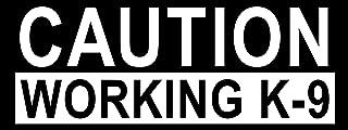 Caution Working K-9 Bumper Sticker (Dog Love Police Service Canine)