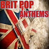 Brit Pop Anthems