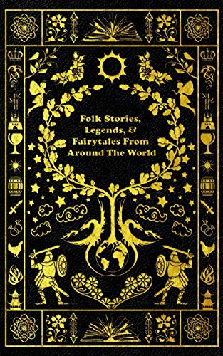 Folk Stories, Legends, & Fairytales From Around The World: Large Print Edition