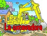 La excavadora (Enciende el motor)...