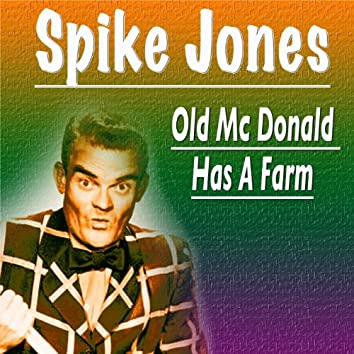 Old Mc Donald Has a Farm