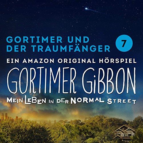 Gortimer und der Traumfänger (Gortimer Gibbon - Mein Leben in der Normal Street 1.7) audiobook cover art