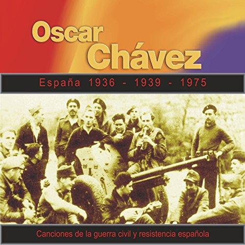 Canciones de la Guerra Civil y Resistencia Española (España 1936-1939-1975)