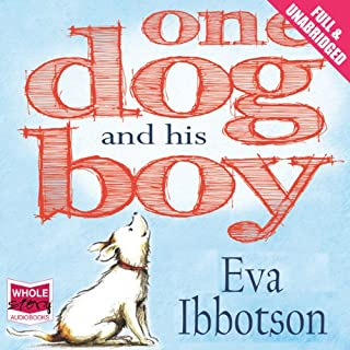 One Dog and His Boy                   By:                                                                                                                                 Eva Ibbotson                               Narrated by:                                                                                                                                 Steven Crossley                      Length: 5 hrs and 37 mins     19 ratings     Overall 4.2