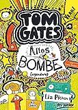 Tom Gates: Alles Bombe (irgendwie): Ein Comic-Roman (Die Tom Gates-Reihe, Band 3) - Liz Pichon