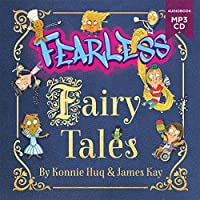 Fearless Fairy Tales: Fairy tales vibrantly updated for the 21st century by Blue Peter legend Konnie Huq
