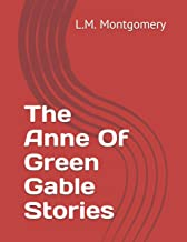 The Anne Of Green Gable Stories