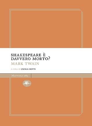 Shakespeare è davvero morto?