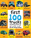 First 100 Trucks: And Things That Go
