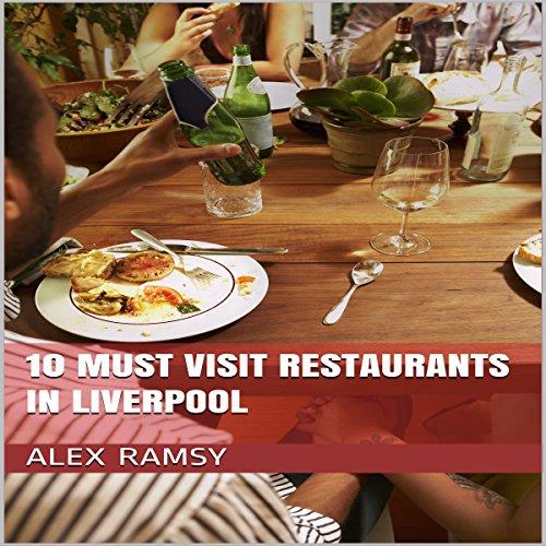 10 Must-Visit Restaurants in Liverpool cover art