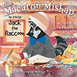 The Macaron Mishap: As told by Jack the Raccoon