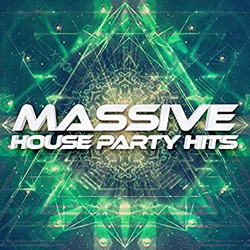 Massive House Party Hits