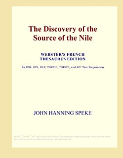 The Discovery of the Source of the Nile (Webster's French Thesaurus Edition)