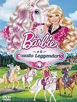 Barbie E Il Cavallo Leggendario [Italian Edition]