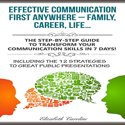 Effective Communication First Anywhere - Family, Career, Life audiobook cover art
