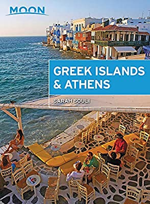 Moon Greek Islands & Athens: Island Escapes with Timeless Villages, Scenic Hikes, and Local Flavors (Travel Guide) by Moon Travel