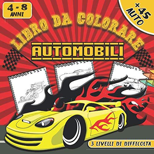 Libro Da Colorare AUTOMOBILI: Album Da Colorare Auto Sportive e Piccola Auto | Idea Regalo Per Bambini Appassionati di Macchine