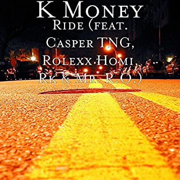 Ride (feat. Casper TNG, Rolexx Homi, Rk & Mr. R.O.)