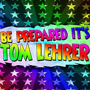Be Prepared, It's Tom Lehrer