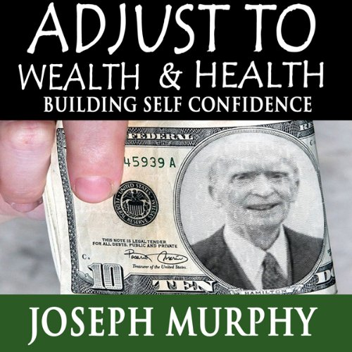 Adjust to Wealth, Building Self-Confidence audiobook cover art