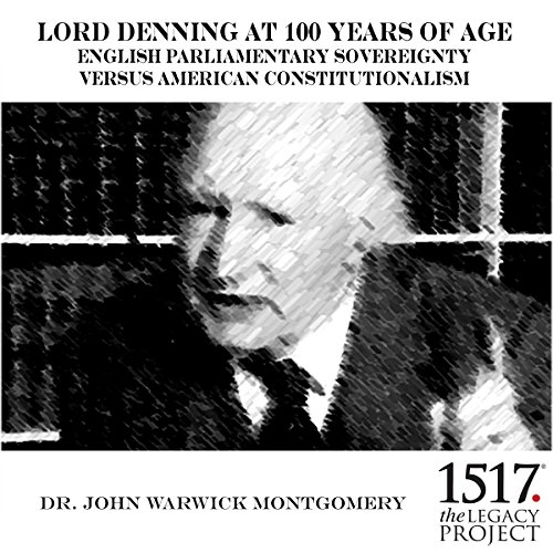 Lord Denning at 100 Years of Age     English Parliamentary Sovereignty v. American Constitutionalism              By:                                                                                                                                 Dr. John Warwick Montgomery                               Narrated by:                                                                                                                                 Dr. John Warwick Montgomery                      Length: 37 mins     Not rated yet     Overall 0.0