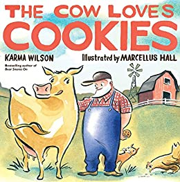 The Cow Loves Cookies by [Karma Wilson, Marcellus Hall]