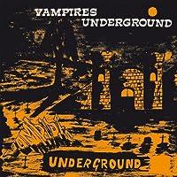 Vampires Underground by The Vampires (2016-03-01)