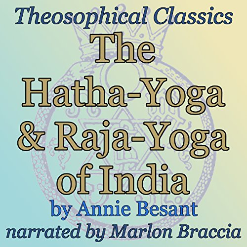 The Hatha-Yoga and Raja-Yoga of India audiobook cover art
