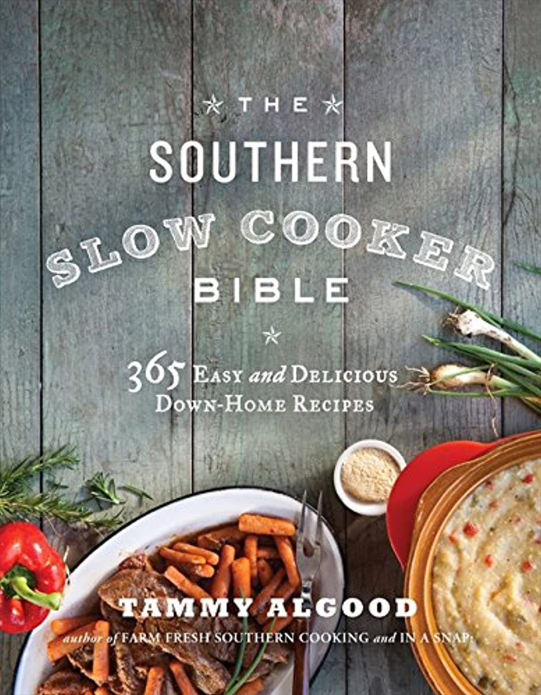 The Southern Slow Cooker Bible: 365 Easy and Delicious Down-Home Recipes