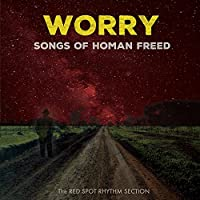 Worry: Songs of Homan Freed
