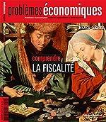 Comprendre la fiscalité (Problèmes économiques Hors-série n° 9) de La Documentation française