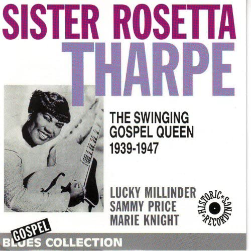 Sister Rosetta Tharpe feat. Lucky Millinder, Sammy Price & Marie Knight