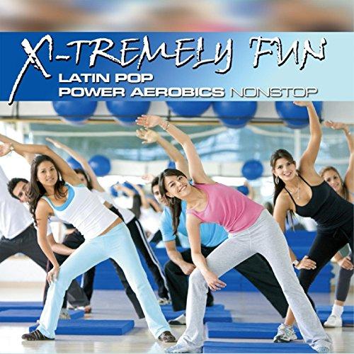 X-Tremely Fun-Latin Pop Power Aerobics