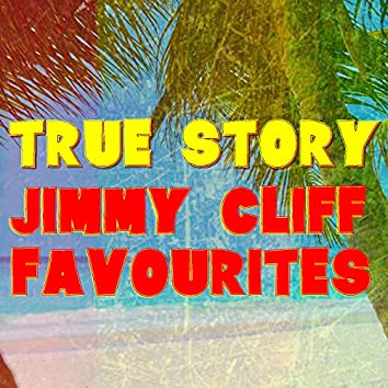 True Story Jimmy Cliff Favourites