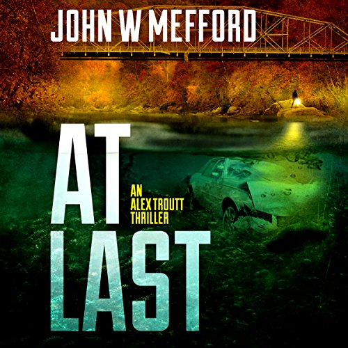 AT Last: An Alex Troutt Thriller, Book 6 audiobook cover art