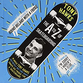 Tony Hawks - The A To Z Of Skateboarding