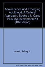Adolescence and Emerging Adulthood: A Cultural Approach, Books a la Carte Plus MyDevelopmentKit (4th Edition)