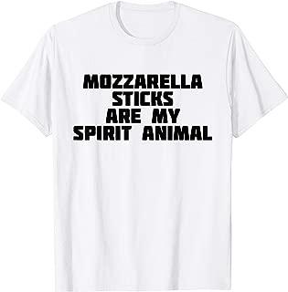 Mozzarella Sticks Are My Spirit Animal | Funny Cheese Shirt