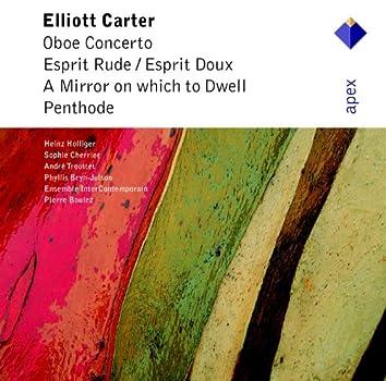 Carter : Oboe Concerto, Esprit Rude / Esprit Doux, A Mirror on Which to Dwell, Penthode  -  Apex