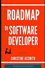 Roadmap to Software Developer: 2018 update! (Success Without College)