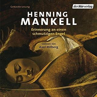 Erinnerung an einen schmutzigen Engel                   Autor:                                                                                                                                 Henning Mankell                               Sprecher:                                                                                                                                 Axel Milberg                      Spieldauer: 7 Std. und 8 Min.     11 Bewertungen     Gesamt 4,5
