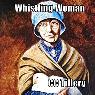 Whistling Woman                   By:                                                                                                                                 Caitlyn Hunter,                                                                                        Christy Tillery French,                                                                                        C. C. Tillery                               Narrated by:                                                                                                                                 Carol Herman                      Length: 9 hrs and 12 mins     71 ratings     Overall 4.0