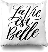 Throw Pillows Covers French Quote La Vie Est Belle Meaning Life is Beautiful Unique Inspirational Hand Lettering Ads Home Decor Pillowcase Square Size 18