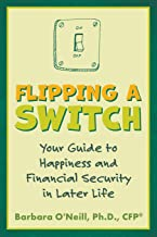 Flipping a Switch: Your Guide to Happiness and Financial Security in Later Life