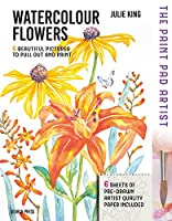 Paint Pad Artist: Watercolour Flowers: 6 Beautiful Pictures to Pull-Out and Paint