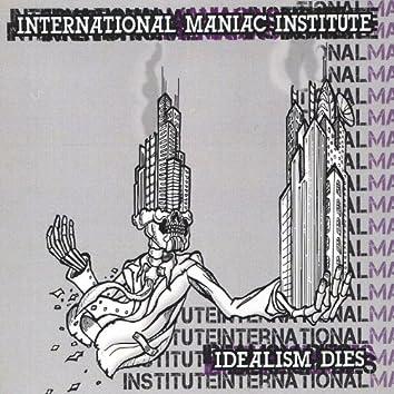 Idealism Dies