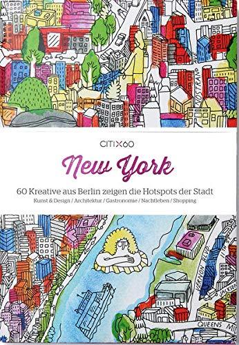 CITIx60 New York (deutsche Ausgabe): 60 Kreative aus New York zeigen die Hotspots der Stadt