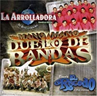 Duelo De Bandas: Mano a Mano by Arrolladora Banda El Limon
